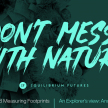 PODCAST Don't Mess With Nature: Measuring Footprints
