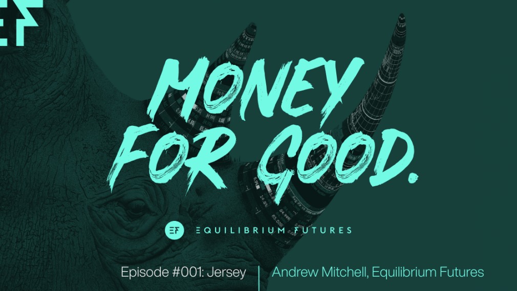Equilibrium Futures - Money for Good Podcast series episode 01 Jersey